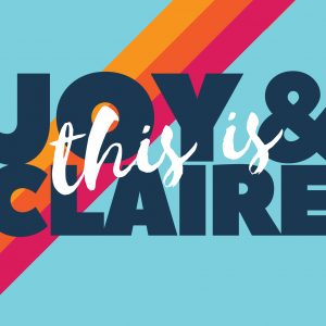 This is Joy and Claire Podcast